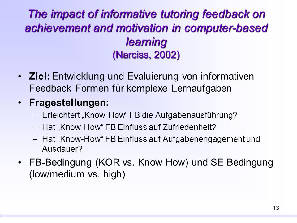 The impact of informative tutoring feedback on achievement and motivation in computer-based learning (Narciss, 2002)