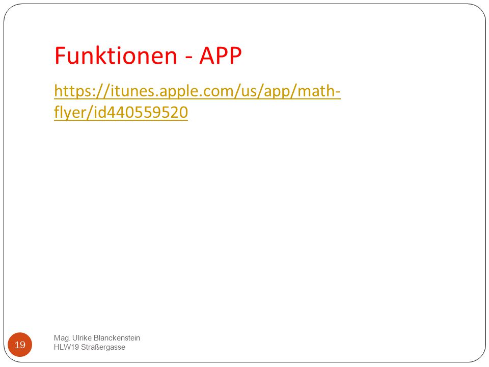 Funktionen - APP https://itunes.apple.com/us/app/math- flyer/id440559520.