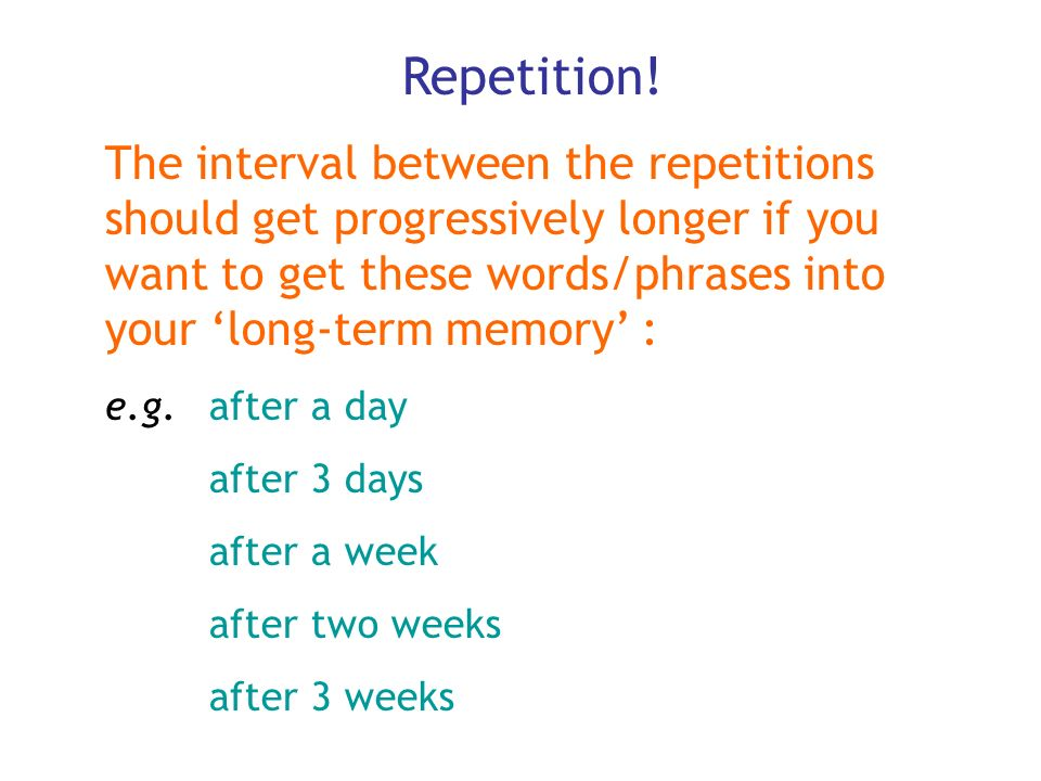 Repetition!