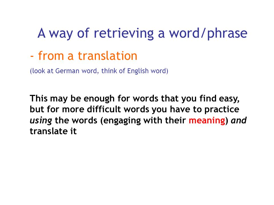 A way of retrieving a word/phrase