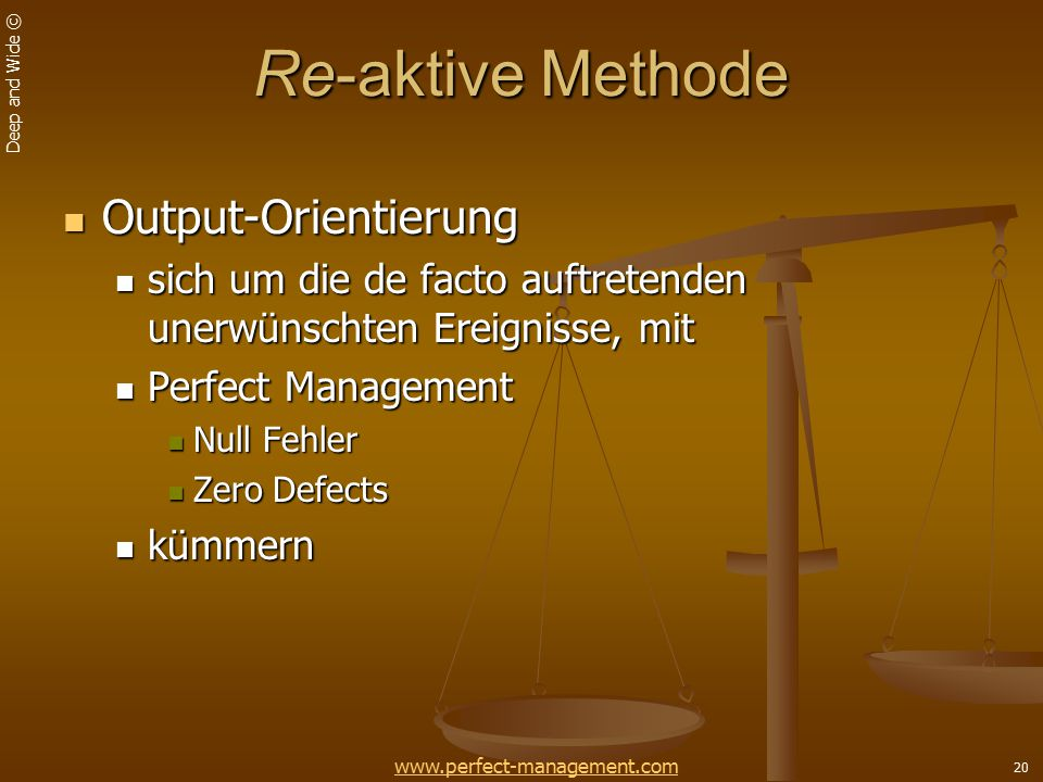 Re-aktive Methode Output-Orientierung