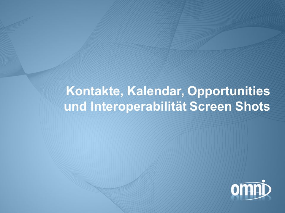 Kontakte, Kalendar, Opportunities und Interoperabilität Screen Shots