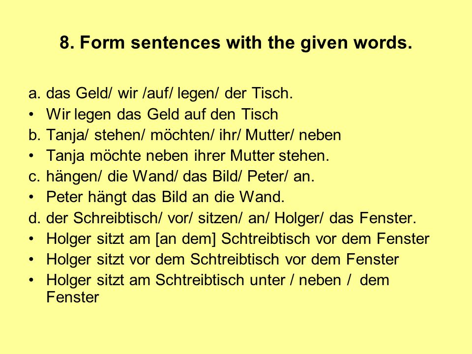 8. Form sentences with the given words.