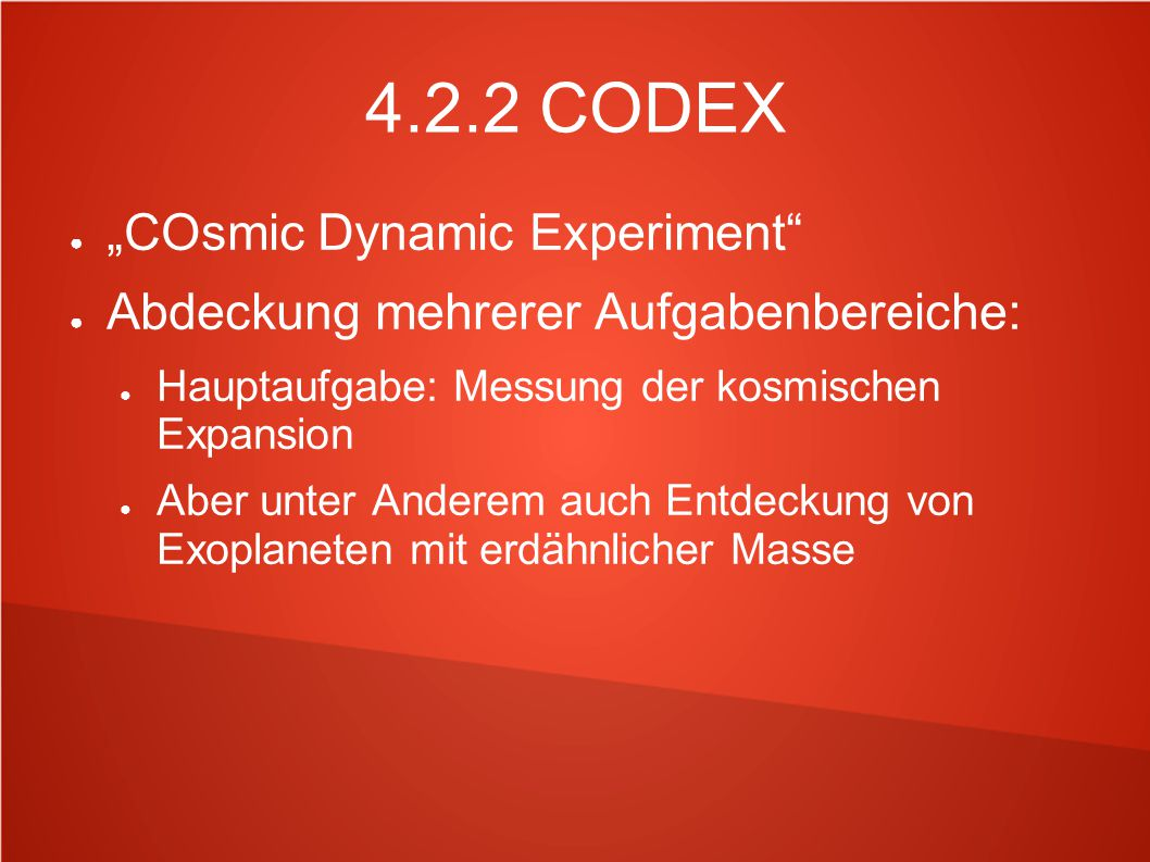 "4.2.2 CODEX ""COsmic Dynamic Experiment"
