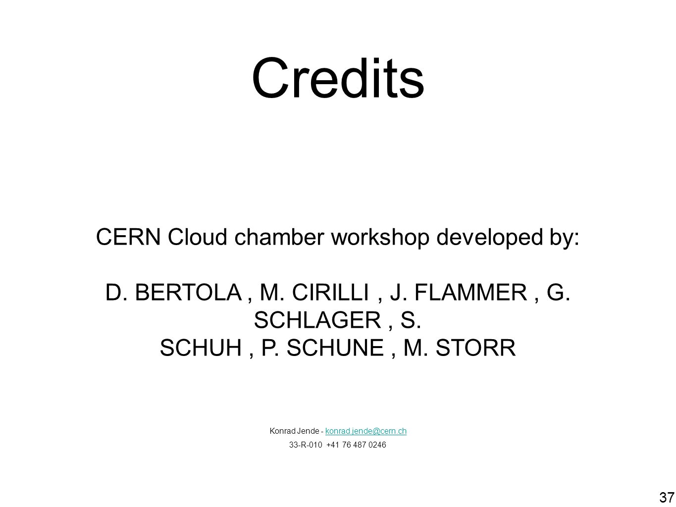 Credits CERN Cloud chamber workshop developed by: