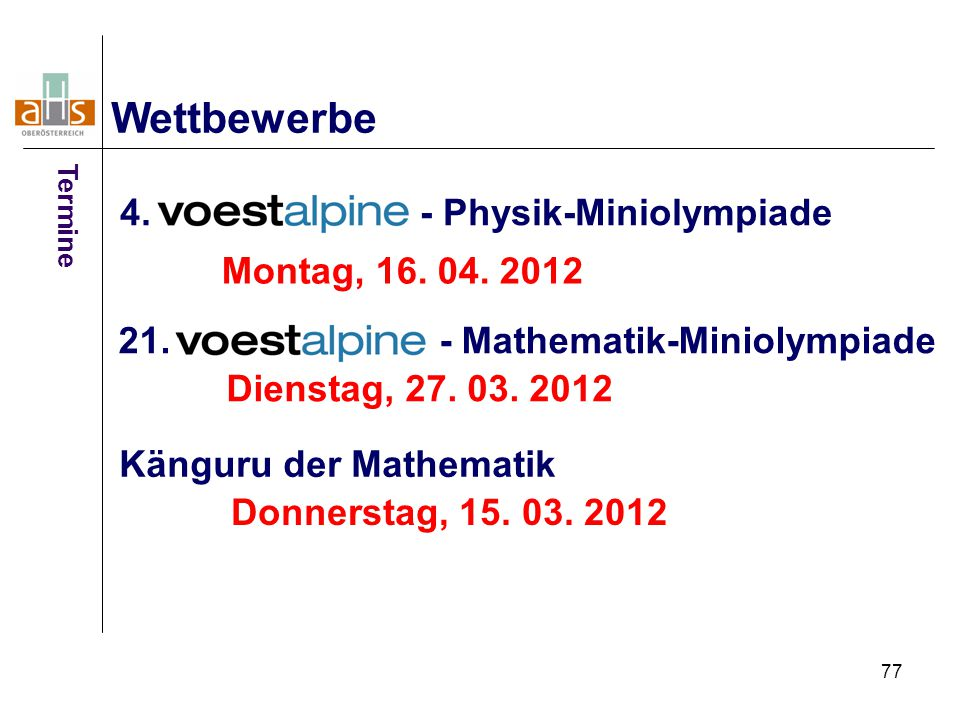 Wettbewerbe 4. - Physik-Miniolympiade Montag, 16. 04. 2012