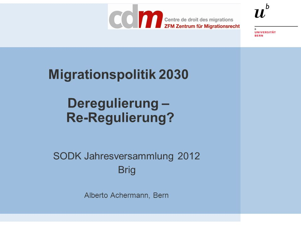 Migrationspolitik 2030 Deregulierung – Re-Regulierung