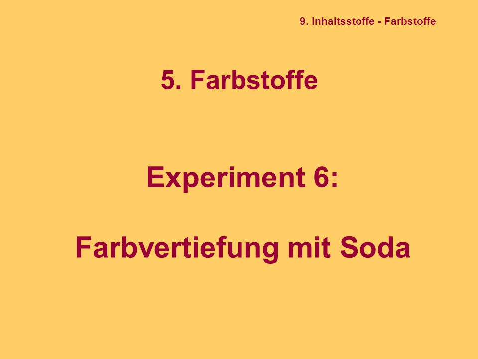 5. Farbstoffe Experiment 6: Farbvertiefung mit Soda