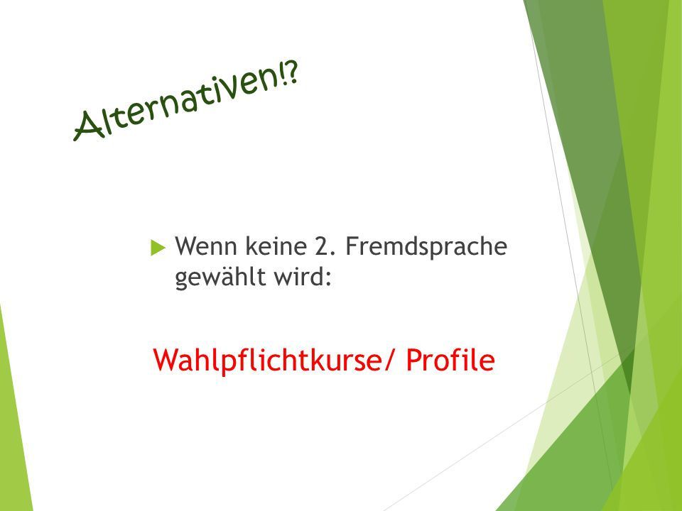 Alternativen! Wahlpflichtkurse/ Profile
