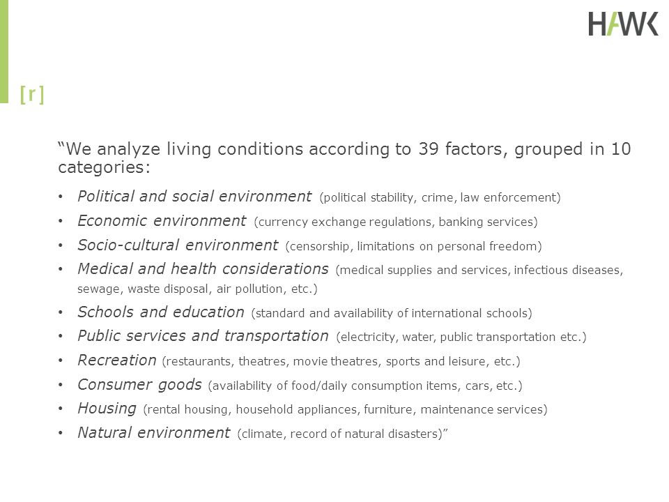 We analyze living conditions according to 39 factors, grouped in 10 categories: