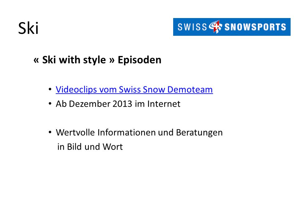 Ski « Ski with style » Episoden Videoclips vom Swiss Snow Demoteam