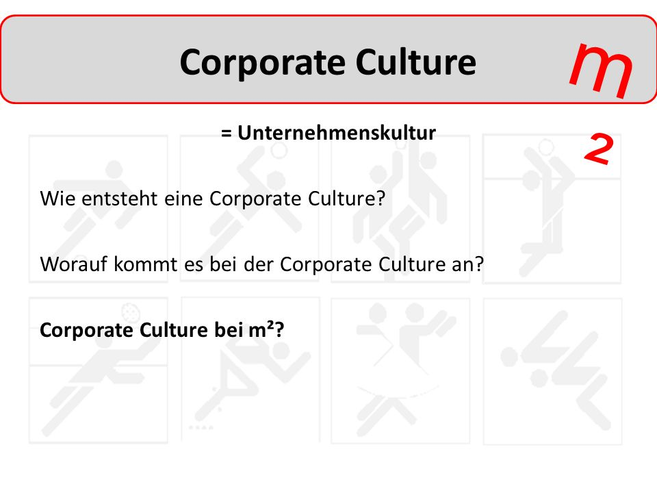 Corporate Culture = Unternehmenskultur