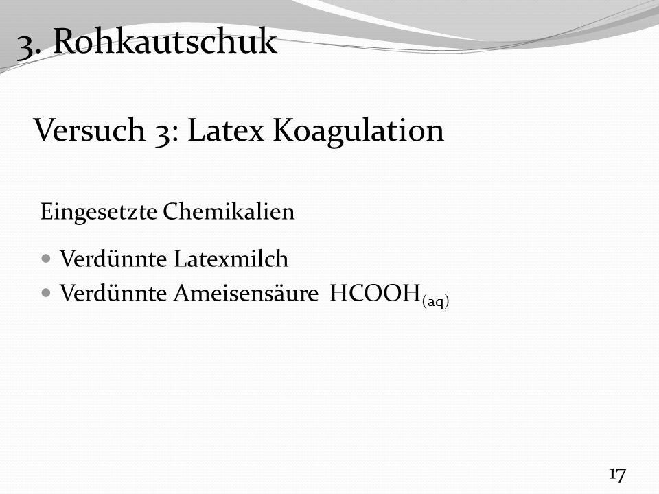 Versuch 3: Latex Koagulation