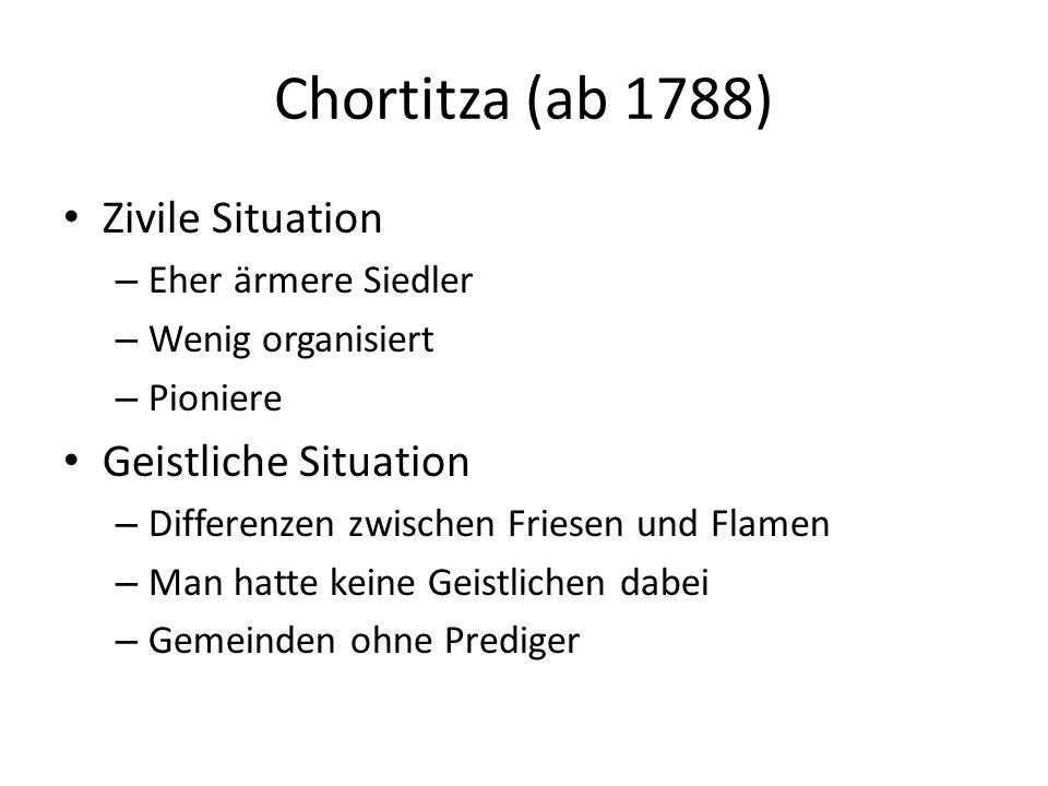 Chortitza (ab 1788) Zivile Situation Geistliche Situation