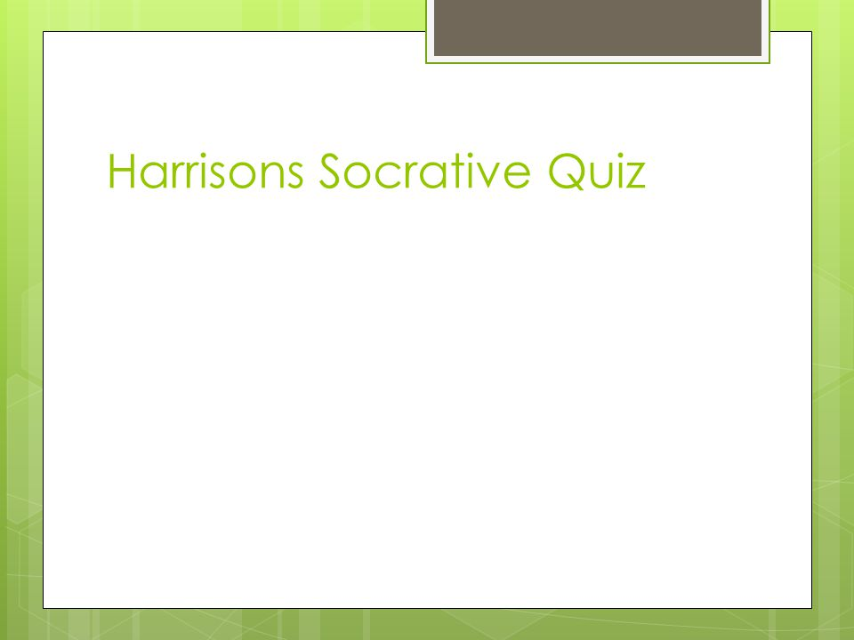 Harrisons Socrative Quiz