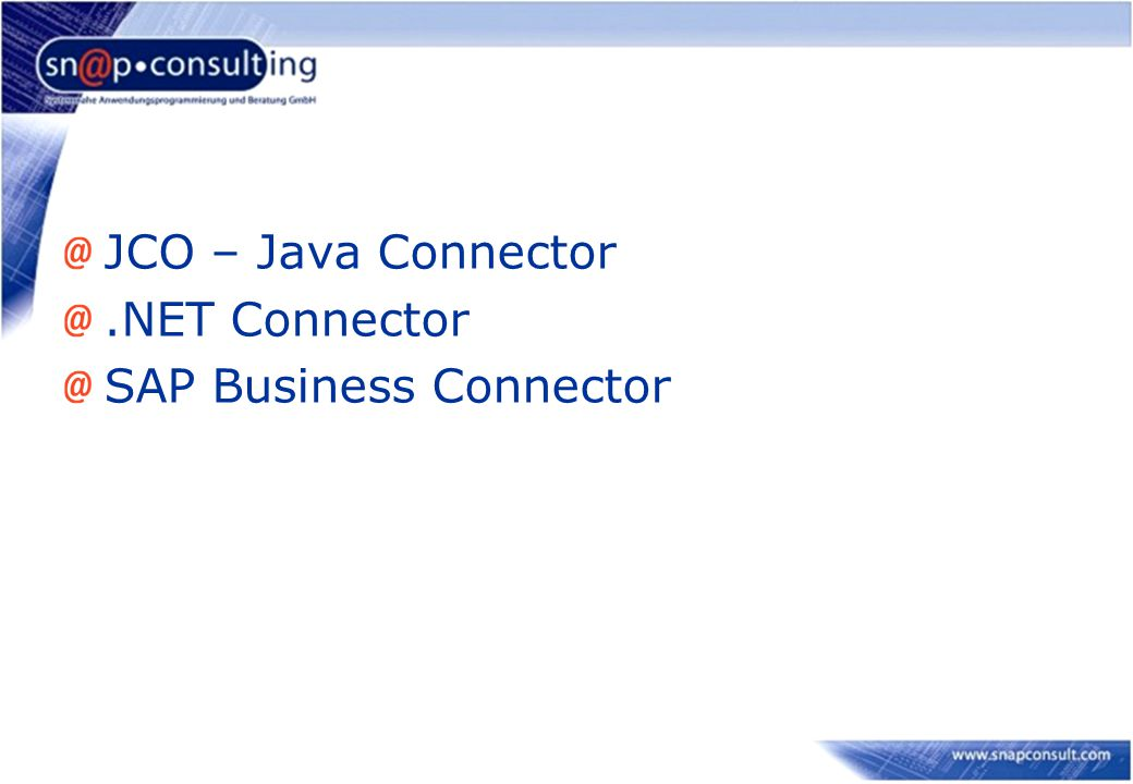 JCO – Java Connector .NET Connector SAP Business Connector