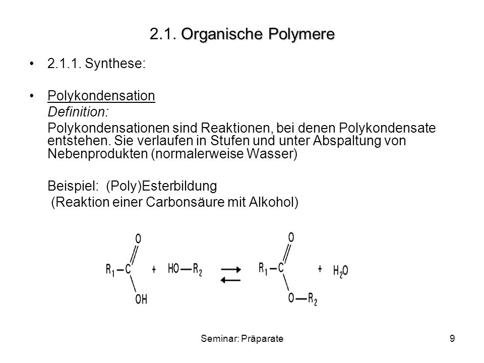 2.1. Organische Polymere 2.1.1. Synthese: Polykondensation Definition: