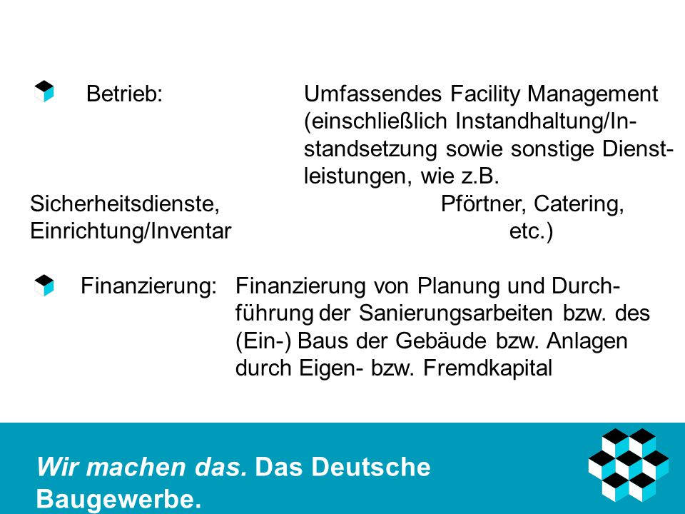 Betrieb:. Umfassendes Facility Management