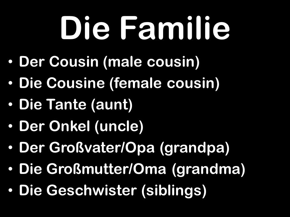 Die Familie Der Cousin (male cousin) Die Cousine (female cousin)