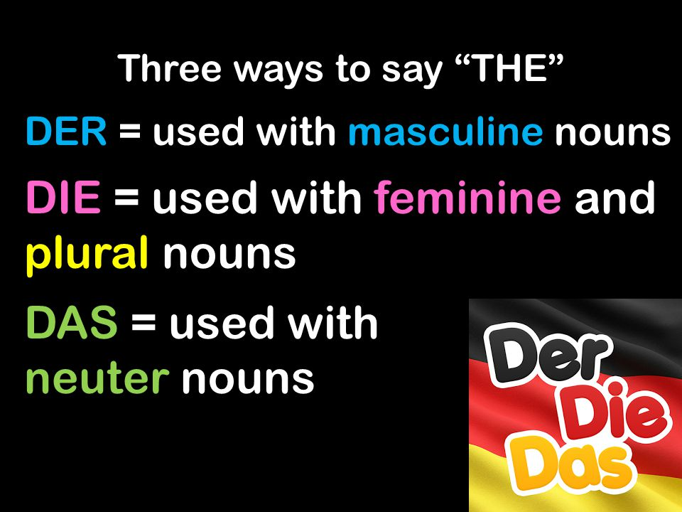 DIE = used with feminine and plural nouns