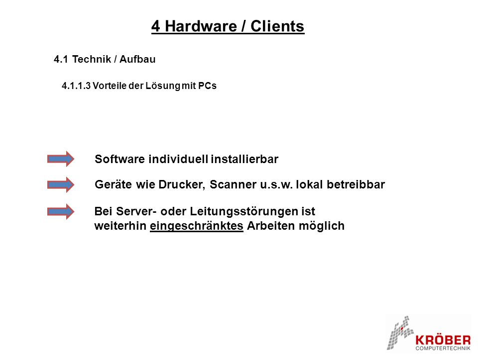4 Hardware / Clients Software individuell installierbar