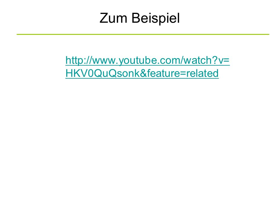 Zum Beispiel http://www.youtube.com/watch v=HKV0QuQsonk&feature=related