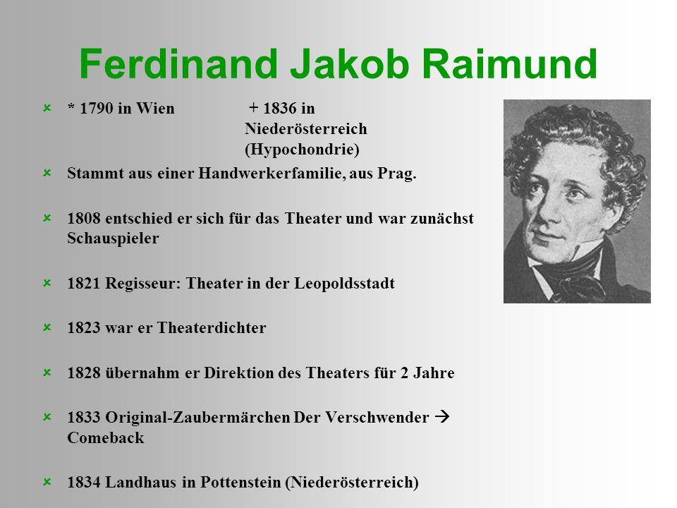 Ferdinand Raimund Der Verschwender (1833). - ppt video online herunterladen