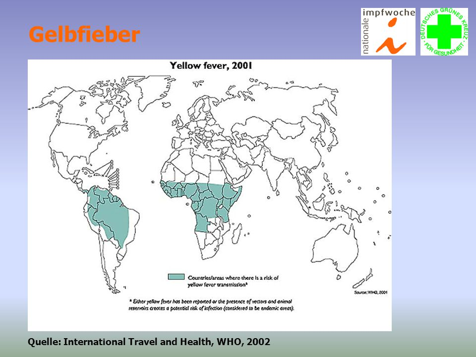 Gelbfieber Quelle: International Travel and Health, WHO, 2002