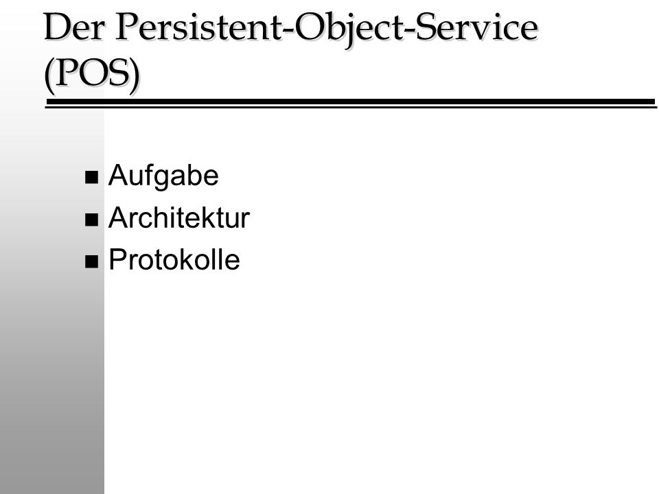 Der Persistent-Object-Service (POS)