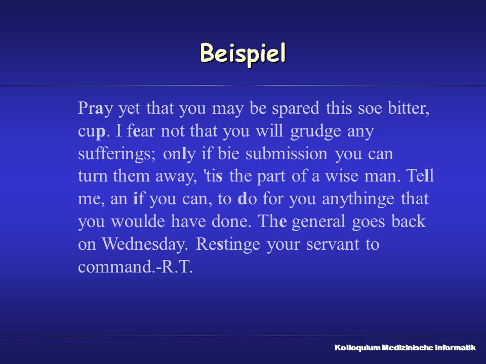 Beispiel Pray yet that you may be spared this soe bitter, cup. I fear not that you will grudge any sufferings; only if bie submission you can.