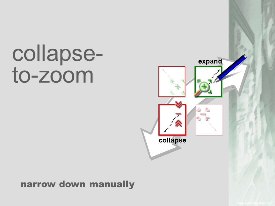 collapse- to-zoom collapse expand narrow down manually