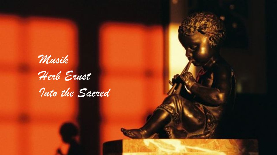 Musik Herb Ernst Into the Sacred