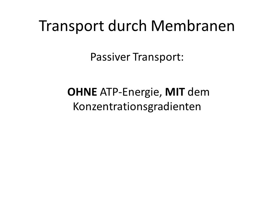 Transport durch Membranen