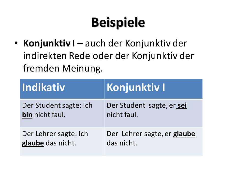 3 beispiele indikativ konjunktiv i - Indirekte Rede Beispiele