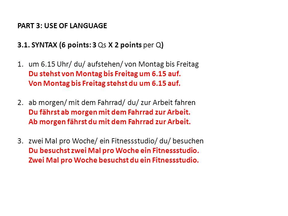 PART 3: USE OF LANGUAGE 3.1. SYNTAX (6 points: 3 Qs X 2 points per Q)