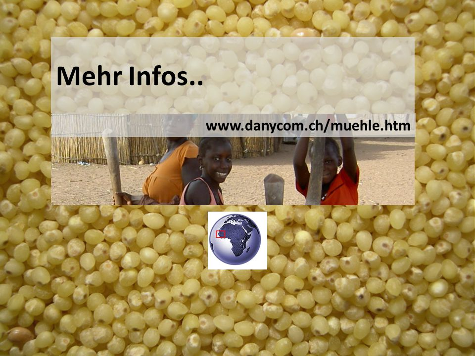 Mehr Infos.. www.danycom.ch/muehle.htm