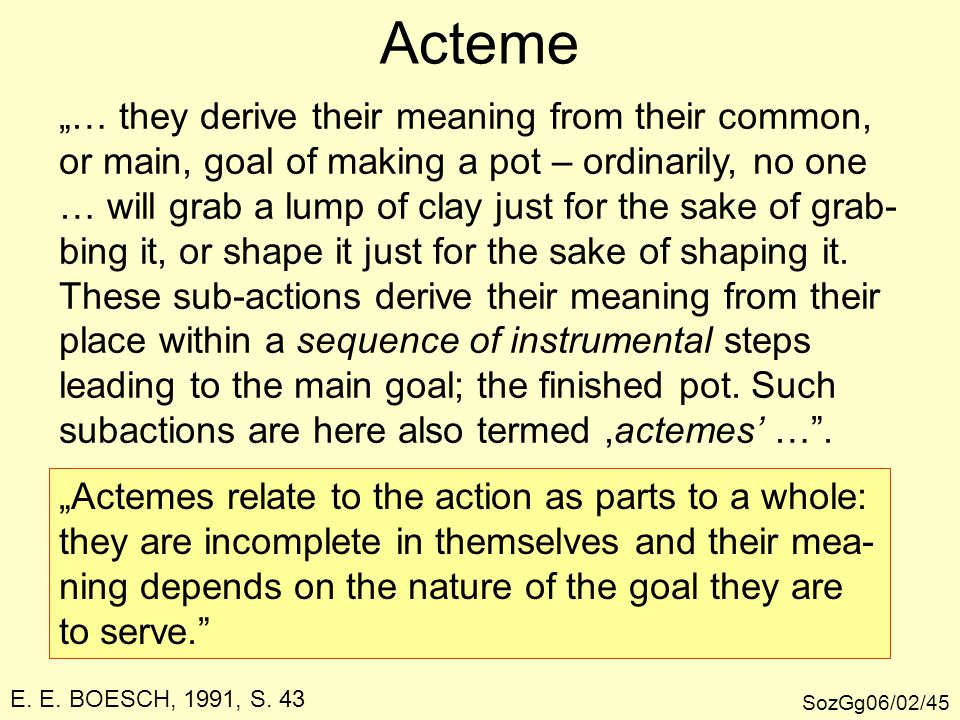 "Acteme ""… they derive their meaning from their common,"