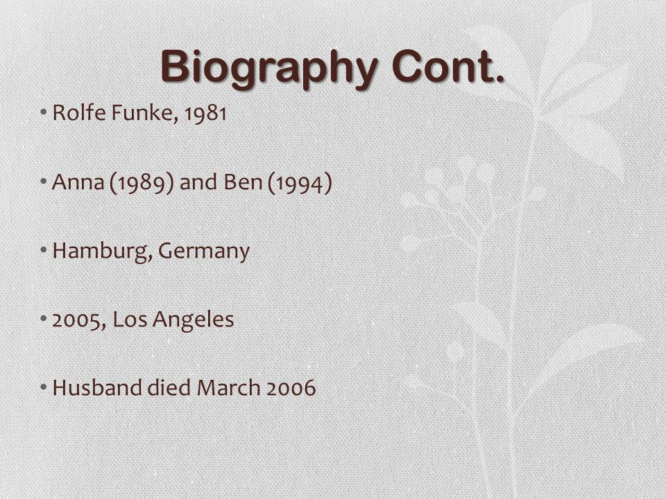 Biography Cont. Rolfe Funke, 1981 Anna (1989) and Ben (1994)