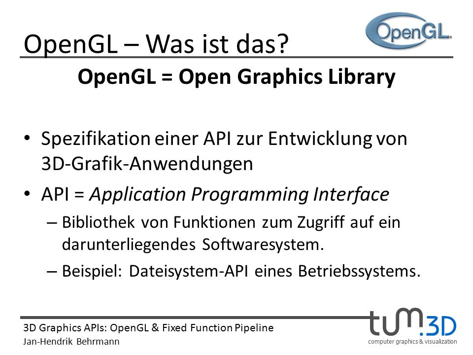 OpenGL = Open Graphics Library