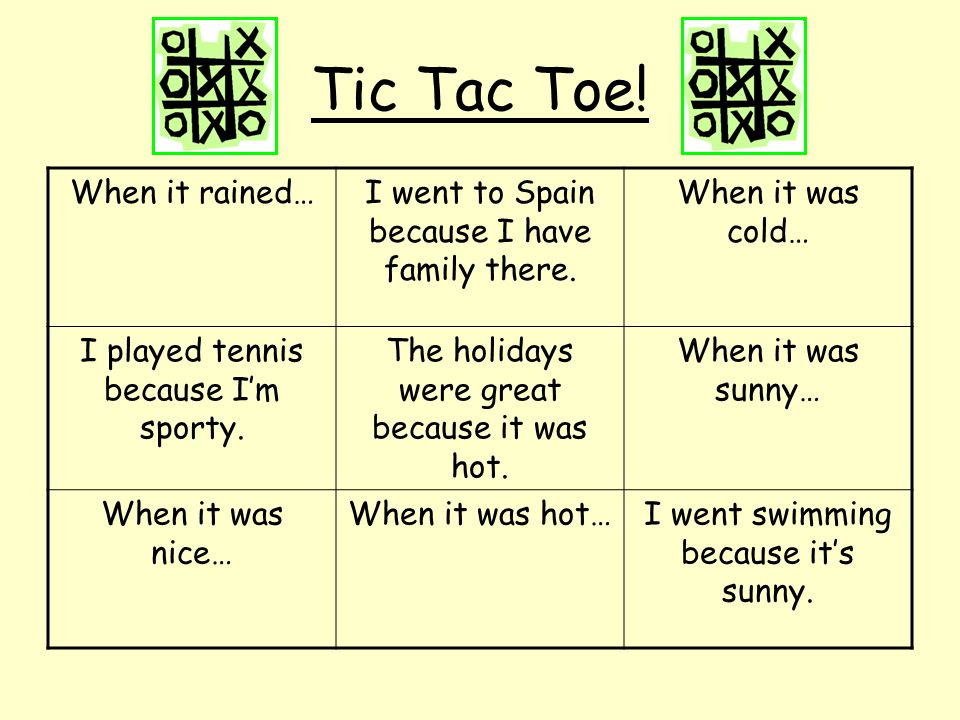 Tic Tac Toe! When it rained…