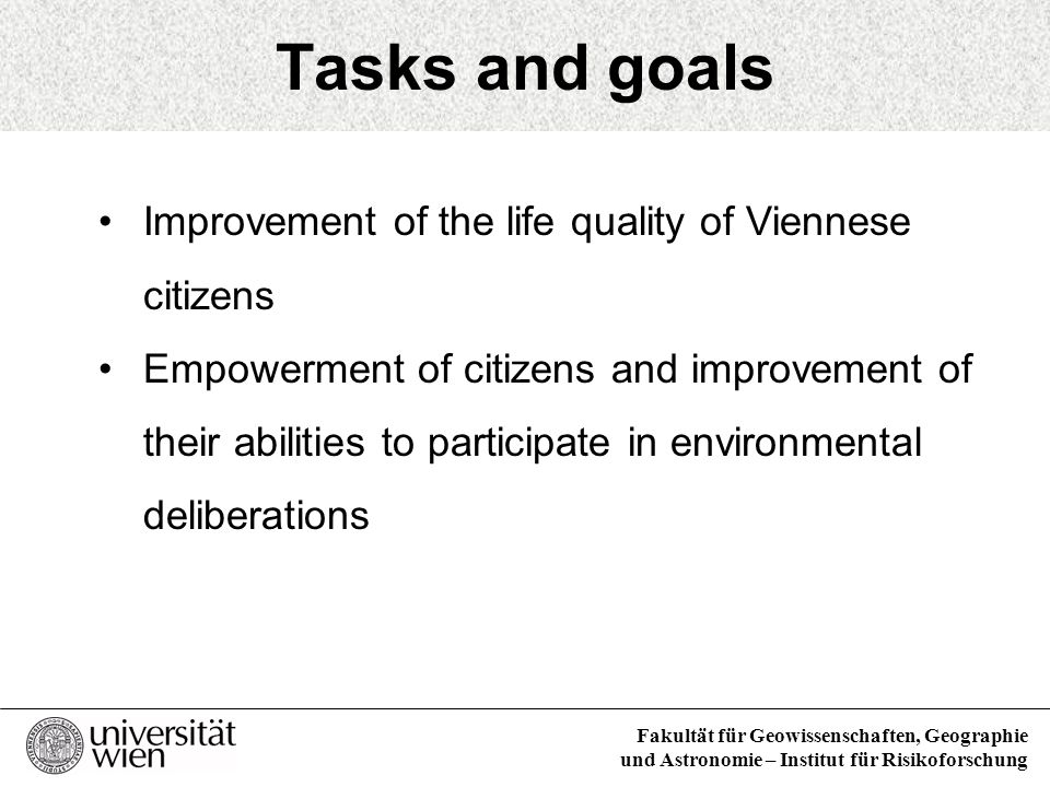 Tasks and goals Improvement of the life quality of Viennese citizens