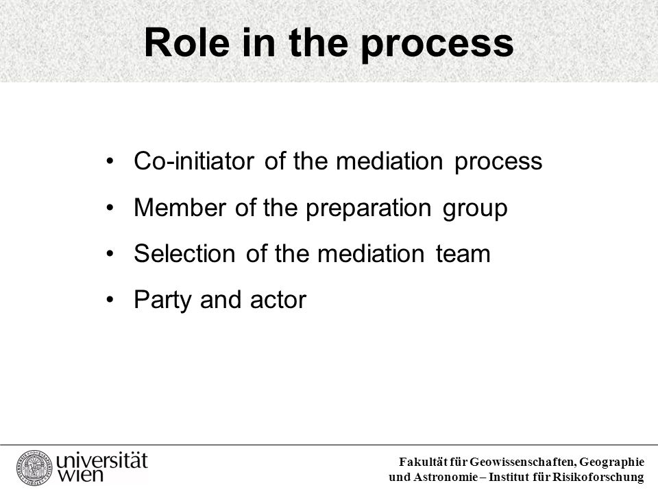 Role in the process Co-initiator of the mediation process