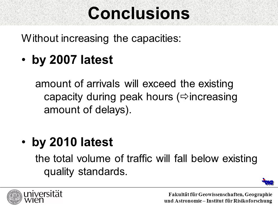 Conclusions by 2007 latest by 2010 latest