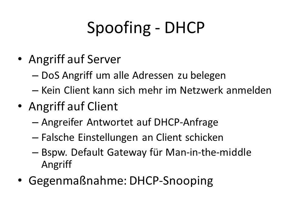 Spoofing - DHCP Angriff auf Server Angriff auf Client