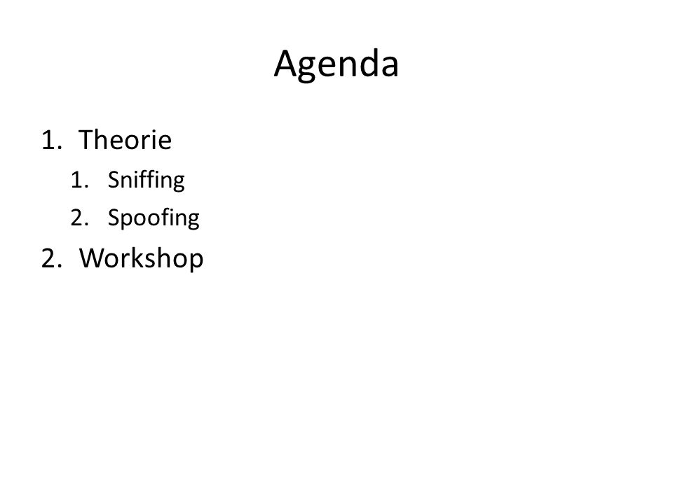 Agenda Theorie Sniffing Spoofing Workshop