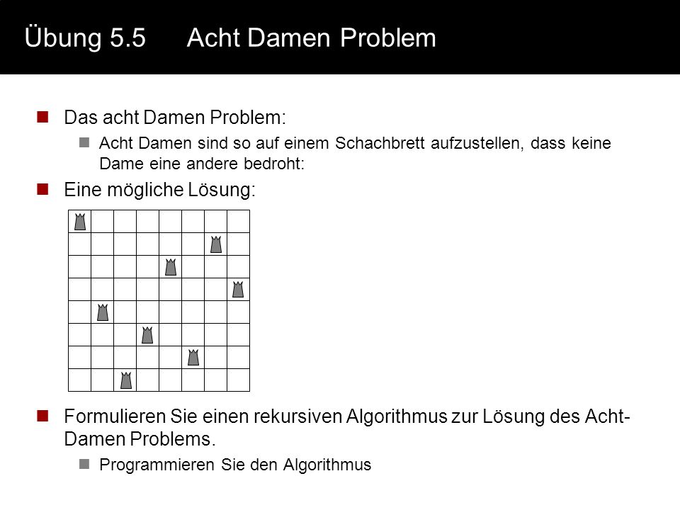 Übung 5.5 Acht Damen Problem