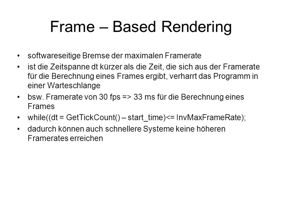 Frame – Based Rendering