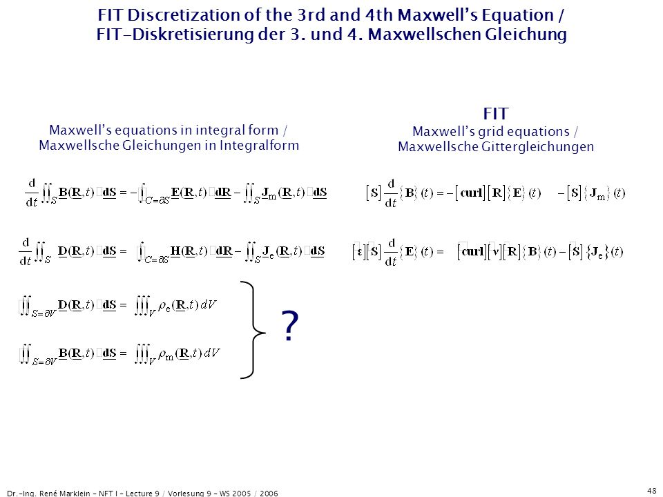 FIT Discretization of the 3rd and 4th Maxwell's Equation / FIT-Diskretisierung der 3. und 4. Maxwellschen Gleichung