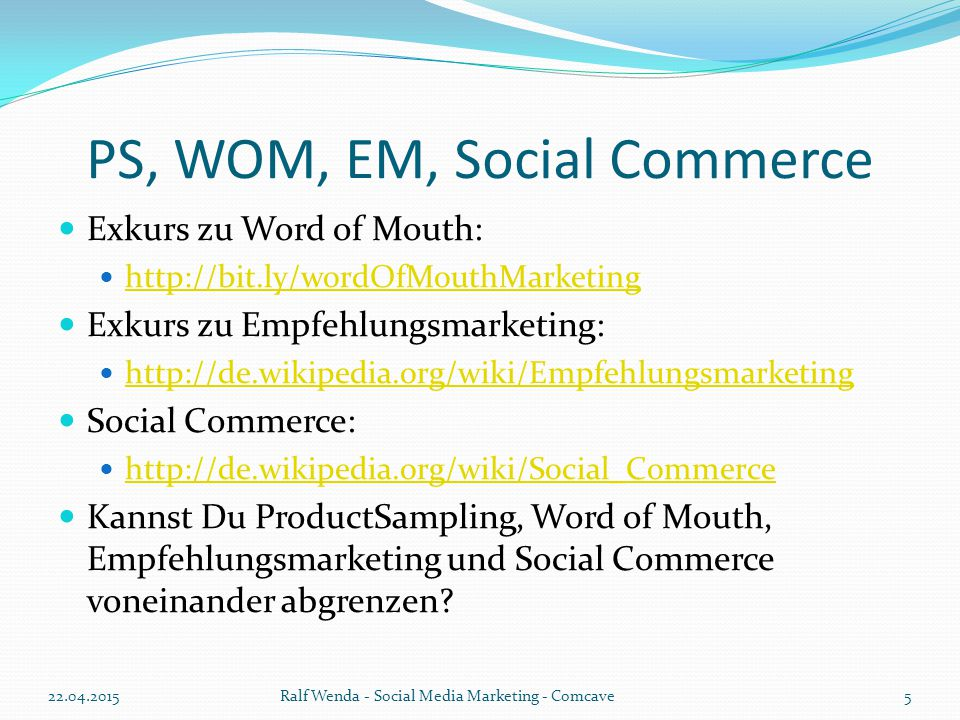 PS, WOM, EM, Social Commerce