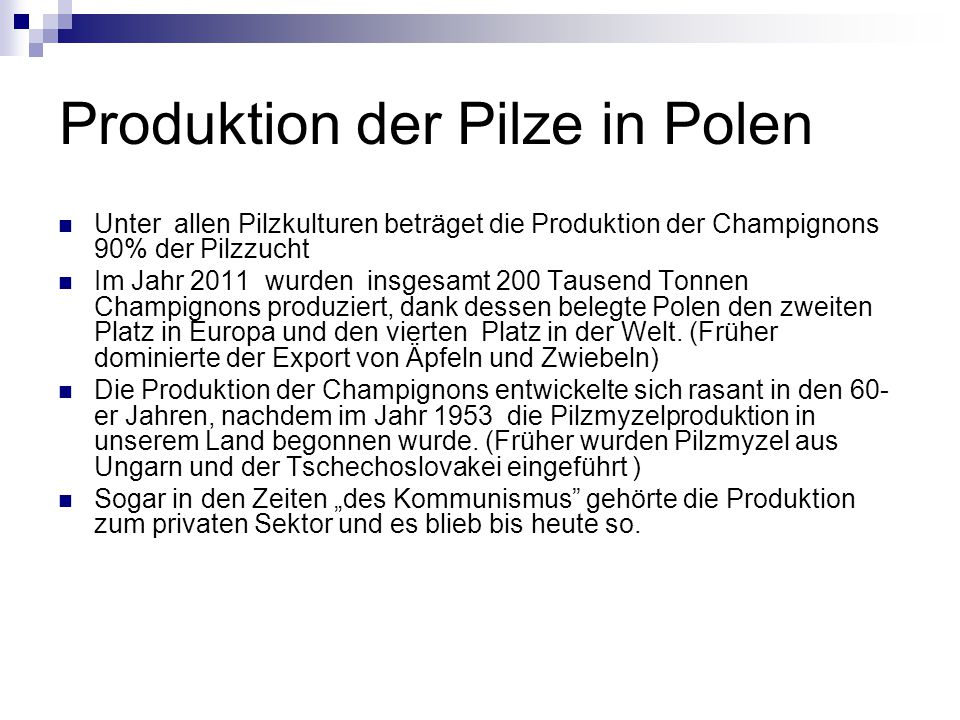 Produktion der Pilze in Polen